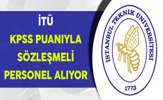 İstanbul Teknik Üniversitesi (İTÜ) KPSS Puanıyla Personel Alıyor