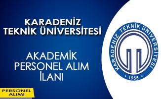 Karadeniz Teknik Üniversitesi Akademik Personel Alım İlanı