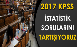 KPSS Alan Bilgisi İstatistik Testi Soruları, Cevapları ve Yorumları ( Size Göre Sınav Nasıldı?)