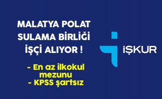 Malatya Polat Sulama Birliği İşçi Alıyor