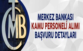Merkez Bankası Kamu Personeli Alımı Başvuru Detayları