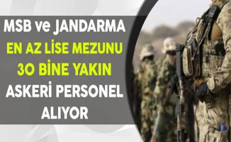 Milli Savunma Bakanlığı ve Jandarma 30 Bine Yakın Askeri Personel Alıyor