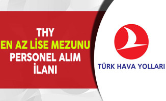 Türk Hava Yolları (THY) En Az Lise Mezunu Personel Alıyor