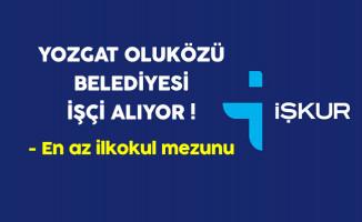 Yozgat Oluközü Belediyesi İşkur Aracılığıyla İşçi Alıyor