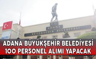 Adana Belediyesi 100 Personel Alacak