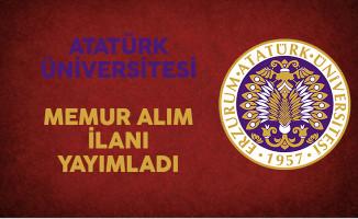Atatürk Üniversitesi Memur Alım İlanı Yayımladı