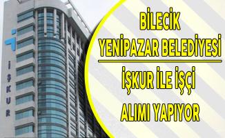 Bilecik Yenipazar Belediyesi İşçi Alıyor