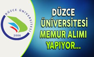 Düzce Üniversitesi Memur Alımı Yapıyor