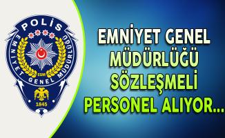 Emniyet Genel Müdürlüğü (EGM) Sözleşmeli Personel Alıyor