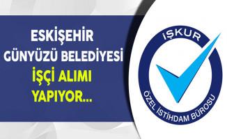 Eskişehir Günyüzü Belediyesi İşçi Alımı Yapıyor
