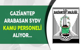 Gaziantep Arabasan SYDV Kamu Personeli Alım İlanı