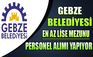 Gebze Belediye Başkanlığı En Az Lise Mezunu Personel Alıyor