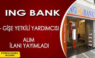 ING Bank Gişe Yetkili Yardımcısı Alımı Yapıyor