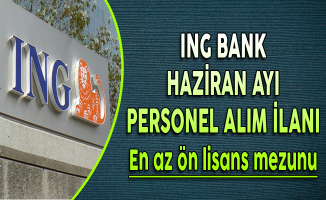 ING Bank Haziran Ayı Personel Alım İlanı