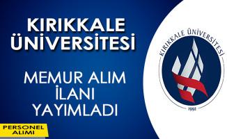 Kırıkkale Üniversitesi Memur Alımı Yapıyor
