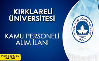 Kırklareli Üniversitesi Kamu Personeli Alım İlanı