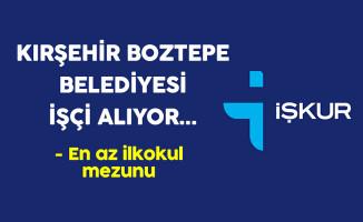 Kırşehir Boztepe Belediye Başkanlığı İşçi Alıyor