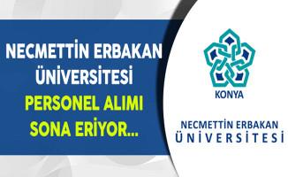 Necmettin Erbakan Üniversitesi Sözleşmeli Personel Alımı Sona Eriyor