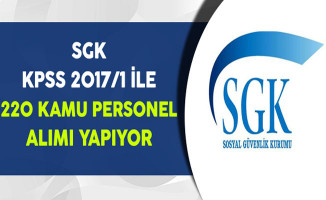 Sosyal Güvenlik Kurumu (SGK) 220 Kamu Personeli Alıyor
