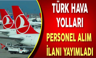 Türk Hava Yolları Personel Alım İlanı Yayımladı