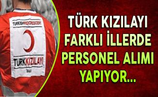Türk Kızılayı Farklı İllerde Çok Sayıda Personel Alıyor