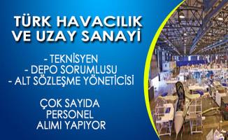 Türk Havacılık ve Uzay Sanayi (TUSAŞ) Personel Alım İlanı Yayımladı