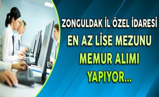 Zonguldak İl Özel İdaresi En Az Lise Mezunu Memur Alımı Yapıyor