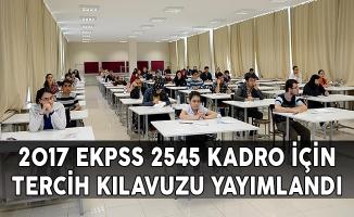 2017 EKPSS 2545 Kadro İçin Tercih Kılavuzu Yayımlandı !