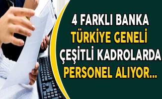 4 Farklı Banka Türkiye Geneli Yüzlerce Personel Alıyor