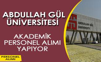 Abdullah Gül Üniversitesi Akademik Personel Alım İlanı Yayımladı