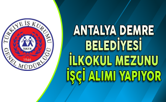 Antalya Demre Belediye Başkanlığı İşçi Alım İlanı
