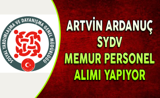 Artvin Ardanuç SYDV Memur Personel Alımı Yapıyor