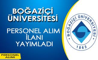 Boğaziçi Üniversitesi Personel Alımı Yapıyor