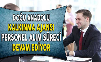 Doğu Anadolu Kalkınma Ajansı Personel Alım Süreci Devam Ediyor