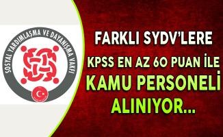 Farklı SYDV'lere KPSS En Az 60 Puan ile Kamu Personeli Alınıyor