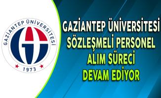 Gaziantep Üniversitesi Sözleşmeli Personel Alımı Başvuruları Devam Ediyor