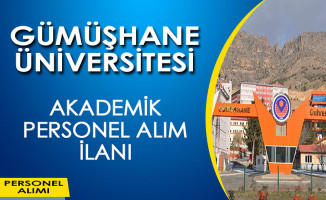 Gümüşhane Üniversitesi Akademik Personel Alımı Yapıyor