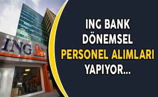 ING Bank Dönemsel Personel Alımları Yapıyor