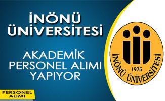 İnönü Üniversitesi Akademik Personel Alımı Yapıyor