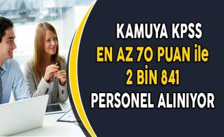Kamuya KPSS En Az 70 Puan ile 2 Bin 841 Personel Alınıyor