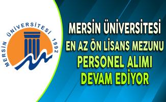 Mersin Üniversitesi En Az Ön Lisans Mezunu Personel Alımı Devam Ediyor