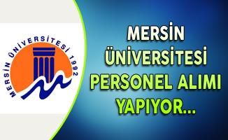 Mersin Üniversitesi Personel Alımları Yapıyor