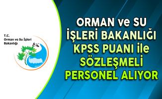 Orman ve Su İşleri Bakanlığı KPSS Puanı ile Sözleşmeli Personel Alıyor