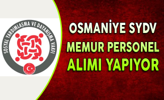 Osmaniye SYDV Memur Personel Alımı Yapıyor