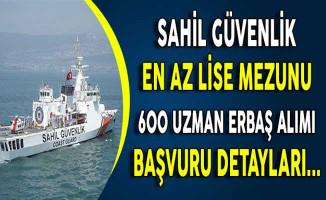 Sahil Güvenlik Komutanlığı En Az Lise Mezunu 600 Uzman Erbaş Alımı Başvur Detayları