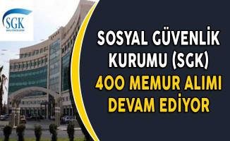 Sosyal Güvenlik Kurumu (SGK) 400 Memur Alım Süreci Devam Ediyor