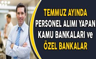 Temmuz Ayında Personel Alımı Yapan Kamu Bankaları ve Özel Bankalar