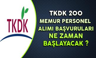 TKDK 200 Memur Alımı Başvuruları Ne Zaman Başlayacak?