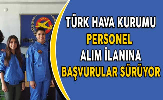 Türk Hava Kurumu Personel Alım İlanına Başvurular Devam Ediyor