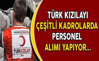 Türk Kızılayı Çeşitli Kadrolarda Personel Alımı Yapıyor